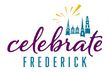 Celebrate Frederick, Inc. - Frederick, Maryland