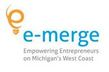 e-merge; Empowering Entrepreneurs on Michigan's West Coast - Muskegon, MI