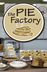 The Pie Factory - Sandusky, Ohio