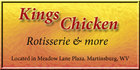 King's Chicken Rotisserie & more.  - Martinsburg, West Virginia