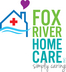 home care - Fox River Home Care - Waterford, WI