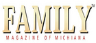 Family Magazine of Michiana - Elkhart, IN