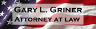 Gary L. Griner, Attorney at Law - Mishawaka, Indiana