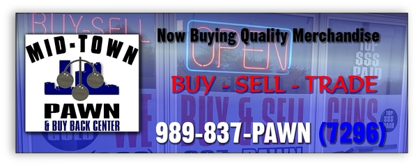Mid-Town Pawn and buy back center, Midland, mi