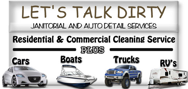 let's talk dirty janitorial and auto detail service in prattville and millbrook al